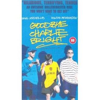 Goodbye Charlie Bright - Goodbye Charlie Bright poster