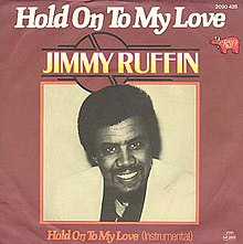 Hold On (To My Love) - Jimmy Ruffin.jpg