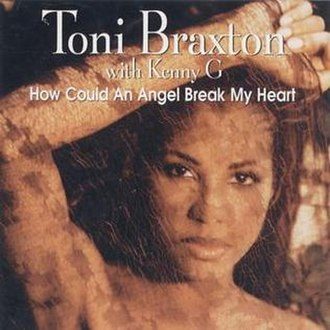 How Could an Angel Break My Heart - Image: How Could an Angel Break My Heart (Toni Braxton single cover art)