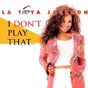 I Don't Play That - Image: I Don't Play That