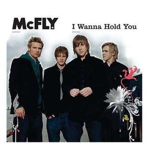 I Wanna Hold You - Image: I Wanna Hold You (Mc Fly single cover art)