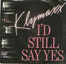 Klymaxx i d still say yes
