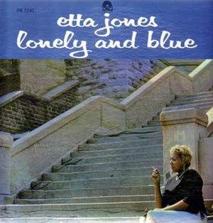 Lonely and Blue (Etta Jones album) - Image: Lonely and Blue (Etta Jones album)