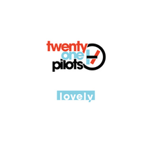 Lovely Twenty One Pilots Song Wikipedia