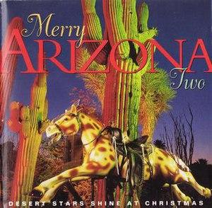 Merry Arizona Two: Desert Stars Shine at Christmas