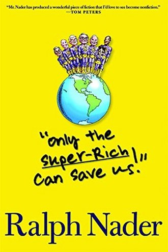 Only the Super-Rich Can Save Us! - Image: Only the Super Rich Can Save Us!