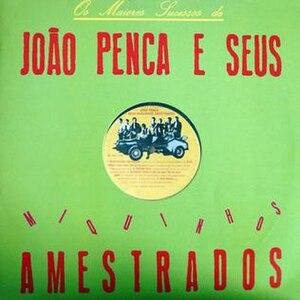 Os Maiores Sucessos de João Penca e Seus Miquinhos Amestrados - Image: Os Maiores Sucessos de João Penca