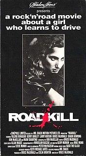 <i>Roadkill</i> (1989 film) 1989 Canadian film directed by Bruce McDonald