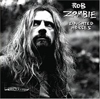 200px-Rob_Zombie_Educated_Horses.jpg