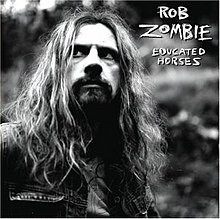 Rob Zombie Educated Horsesjpg