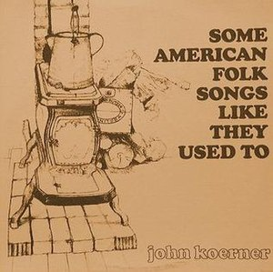 Some American Folk Songs Like They Used To - Image: Some American Folk Songs John Koerner