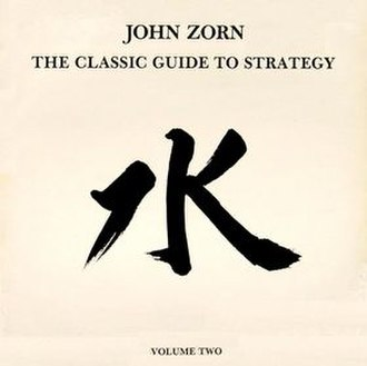The Classic Guide to Strategy - Image: The Classic Guide to Strategy, volume 2 (John Zorn album cover art)