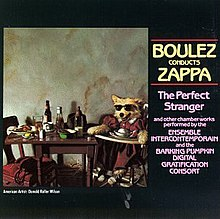 Boulez Conducts Zappa The Perfect Stranger Wikipedia