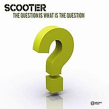 The Question Is What Is the Question? (Scooter single - cover art).jpg