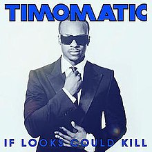 Timomatic - If Looks Could Kill.jpg
