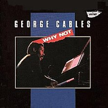 220px-Why_Not_%28George_Cables_album%29.