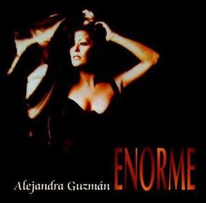 Enorme - Image: Alejandra Guzman Enorme
