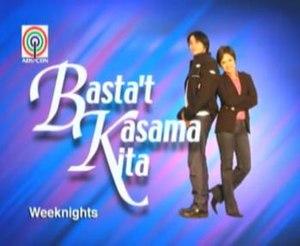 Basta't Kasama Kita - Image: Basta't Kasama Kita titlecard