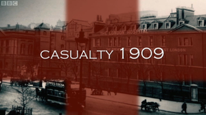 Casualty 1900s - Casualty 1909 title sequence