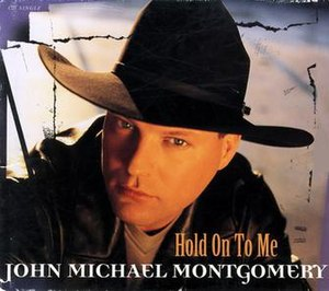 Hold On to Me (John Michael Montgomery song) - Image: Hold On to Me Single