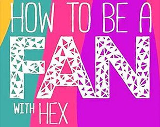 How To Be A Fan With Hex - Official title card