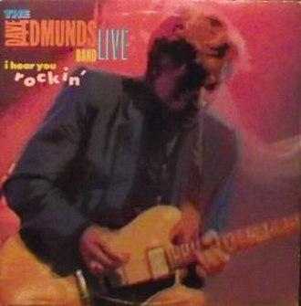 I Hear You Rockin' (Dave Edmunds Band album) - Image: I Hear You Rockin