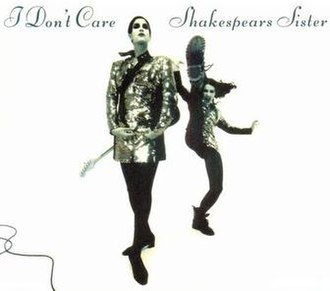I Don't Care (Shakespears Sister song) - Image: I Don't care