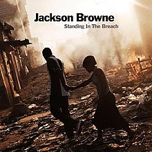[Image: 220px-Jackson_Browne_-_Standing_in_the_Breach.jpeg]