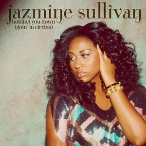 Holding You Down (Goin' in Circles) - Image: Jazmine Sullivan Holding You Down