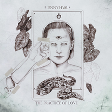 Jenny Hval - The Practice of Love.png