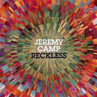 Reckless (Jeremy Camp album) - Image: Jeremy Camp Reckless