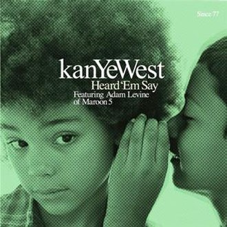 Heard 'Em Say - Image: Kanyewestheardemsay