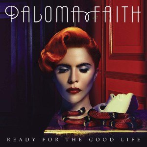 Ready for the Good Life - Image: Paloma Faith Ready for the Good Life