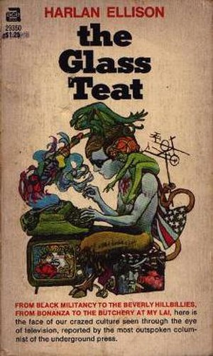 The Glass Teat - First edition (publ. Ace Books) Cover art by Leo and Diane Dillon