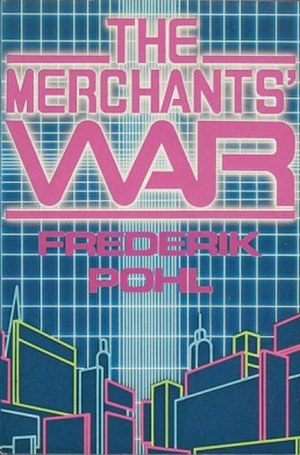 The Merchants' War (Pohl novel) - First edition