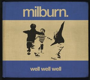 Well Well Well (album) - Image: Well Well Well (Milburn album) cover art