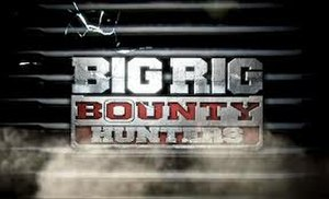 Big Rig Bounty Hunters - Image: Big Rig Bounty Hunters titlecard