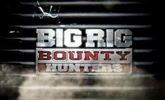 Big Rig Bounty Hunters - Image: Big Rig Bounty Hunters titlecard