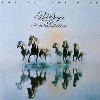 Against the Wind (album) - Image: Bob Seger Against the Wind