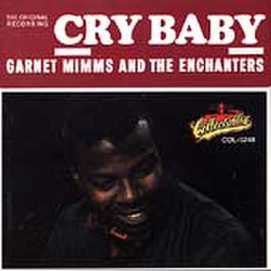 Cry Baby (Garnet Mimms song) - Image: Cry baby garnet mimms enchanters cd cover art