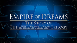 <i>Empire of Dreams: The Story of the Star Wars Trilogy</i> 2004 documentary film by Kevin Burns