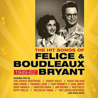Felice and Boudleaux Bryant - The Bryants wrote hits for many artists.