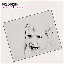 "The album cover is white with a grey rectangle in the center tilted downwards to the left. In the center of the rectangle is a black-and-white photograph of the head and shoulders of a crying child. In the top left corner of the cover, on the white background, is the text ""FRED FRITH"" in black, with the text ""SPEECHLESS"" underneath it in red."