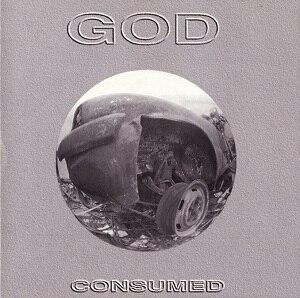 Consumed (God album) - Image: GOD Consumed