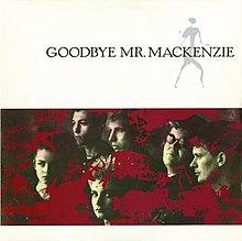 Goodbye Mr. Mackenzie* Goodbye Mr Mackenzie - Live: On The Day Of Storms