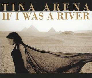 If I Was a River single by Tina Arena