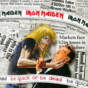 Be Quick or Be Dead - Image: Iron Maiden Be Quick or Be Dead
