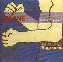 Keane-Call Me What You Like.jpg