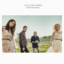 Little Big Town - Meglio Man.png