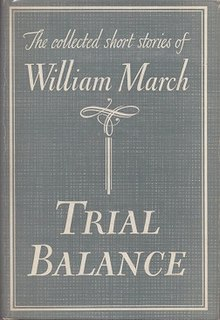<i>Trial Balance: The Collected Short Stories of William March</i> book by William March